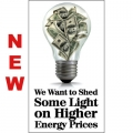 We Want to Shed Some Light on Higher Energy Prices